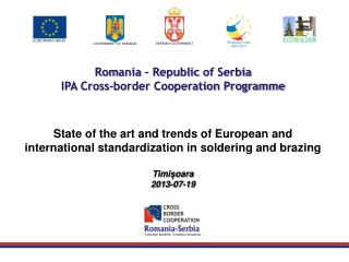 Rom a nia  – Republic  of  Serbia IPA Cross-border Cooperation Programme