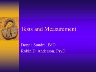 Tests and Measurement