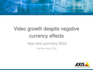 Video growth despite negative currency effects