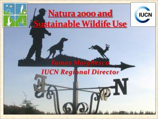 Natura 2000 and Sustainable Wildife Use