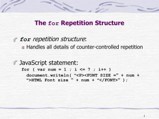 The  for  Repetition Structure