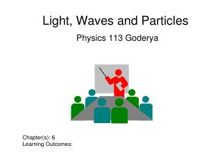 Light, Waves and Particles