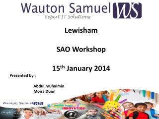 Lewisham SAO Workshop 15 th  January 2014