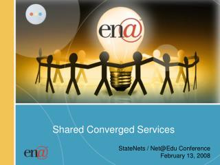 Shared Converged Services