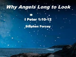 Why Angels Long to Look