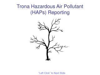 Trona Hazardous Air Pollutant (HAPs) Reporting