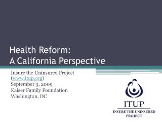 Health Reform:  A California Perspective