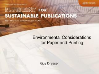 Environmental Considerations  for Paper and Printing