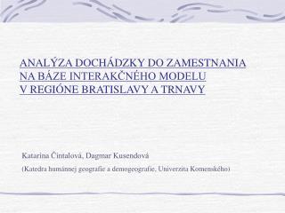 Katar ína Čintalová, Dagmar Kusendová