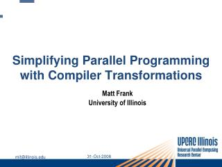Simplifying Parallel Programming with Compiler Transformations