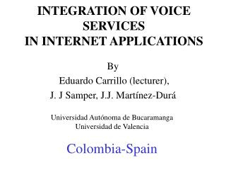 INTEGRATION OF VOICE SERVICES IN INTERNET APPLICATIONS
