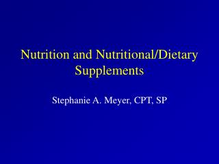 Nutrition and Nutritional/Dietary Supplements