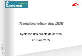 Transformation des DDE
