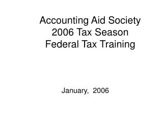 Accounting Aid Society  2006 Tax Season Federal Tax Training