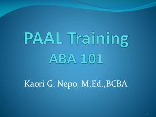 PAAL Training ABA 101