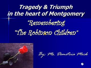 Tragedy & Triumph in the heart of Montgomery
