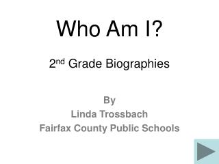 Who Am I? 2 nd  Grade Biographies