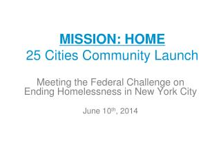 MISSION: HOME 25 Cities Community Launch