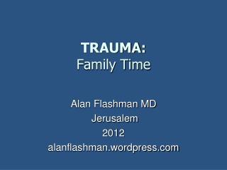 TRAUMA : Family Time