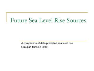 Future Sea Level Rise Sources