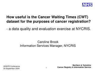 How useful is the Cancer Waiting Times (CWT) dataset for the purposes of cancer registration?