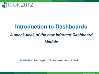 Introduction to Dashboards A sneak peak of the new Informer Dashboard Module