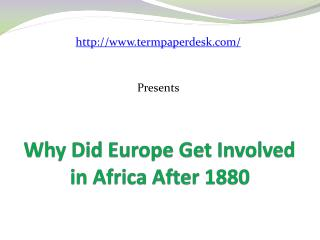 Why Did Europe Get Involved in Africa After 1880