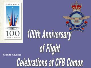 100th Anniversary  of Flight Celebrations at CFB Comox