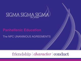Panhellenic Education The NPC UNANIMOUS AGREEMENTS