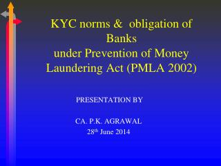 KYC norms &  obligation of Banks  under Prevention of Money Laundering Act (PMLA 2002)