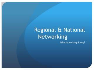 Regional & National Networking