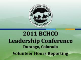 2011 BCHCO  Leadership Conference  Durango, Colorado