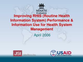 Improving RHIS Routine Health Information System Performance  Information Use for Health System Management