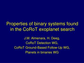 Properties of binary systems found in the CoRoT exoplanet search