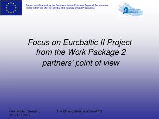 Focus on Eurobaltic II Project  from the Work Package 2  partners' point of view