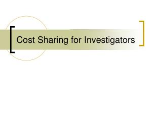 Cost Sharing for Investigators