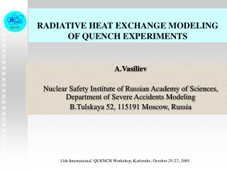 RADIATIVE HEAT EXCHANGE MODELING OF QUENCH EXPERIMENTS