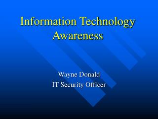 Information Technology Awareness