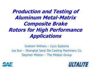 Production and Testing of Aluminum Metal-Matrix Composite Brake Rotors for High Performance Applications