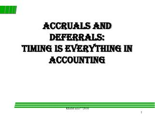 Accruals and Deferrals:  Timing is Everything in Accounting