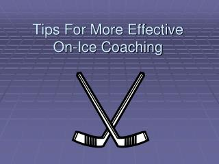 Tips For More Effective  On-Ice Coaching