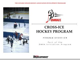 CROSS-ICE  HOCKEY PROGRAM