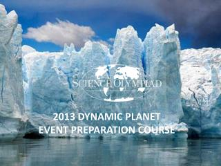 2013 DYNAMIC PLANET EVENT PREPARATION COURSE