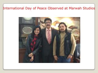International Day of Peace Observed at Marwah Studios