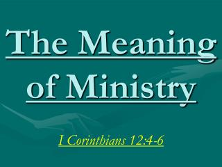 The Meaning  of Ministry