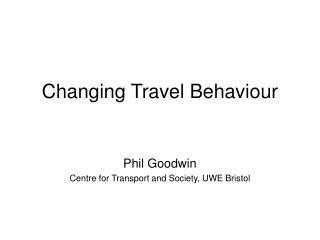 Changing Travel Behaviour