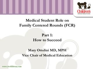 Medical Student Role on  Family Centered Rounds FCR   Part 1: How to Succeed