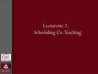 Lecturette 2:  Scheduling Co-Teaching