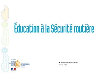 ►  eduscolcation.fr/securite Février 2007