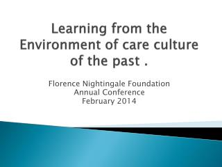 Learning from the Environment of care culture of the past .